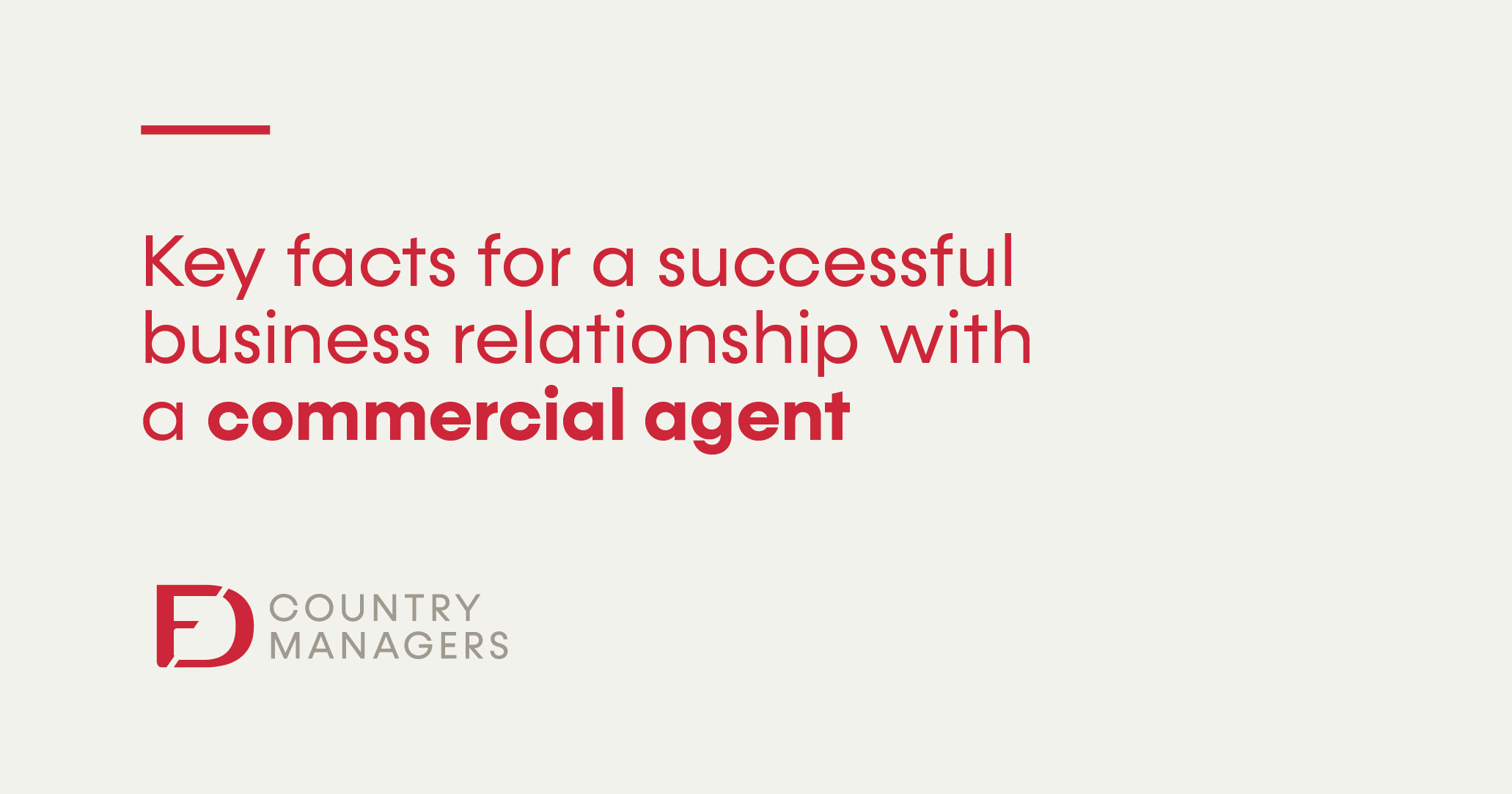 Key facts for a successful business relationship with a commercial agent